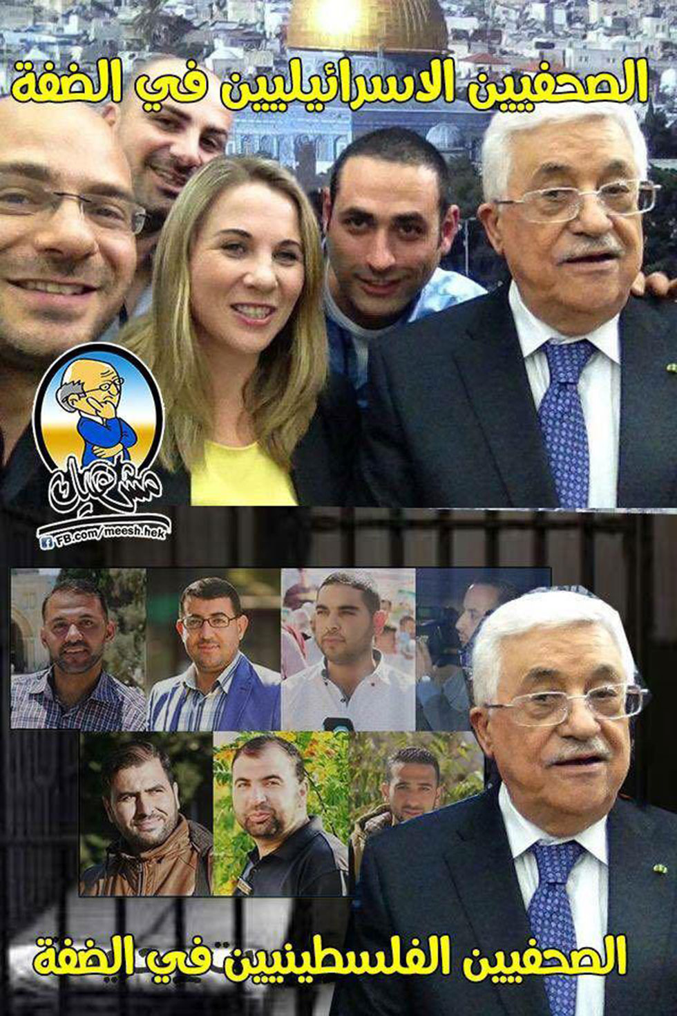 Above: Israeli reporters seen being friendly with Abbas, below: the jailed Palestinian journalists